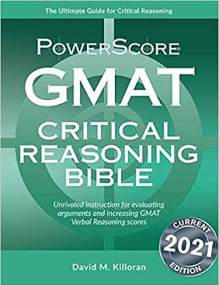 The PowerScore GMAT Critical Reasoning Bible 2021st Edition