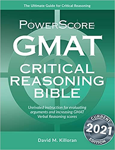 The PowerScore GMAT Critical Reasoning Bible 2021